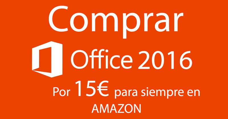 4bc1fbab9 Comprar Office 2016 por 15 euros para siempre en Amazon
