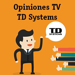 Opiniones TV TD Systems