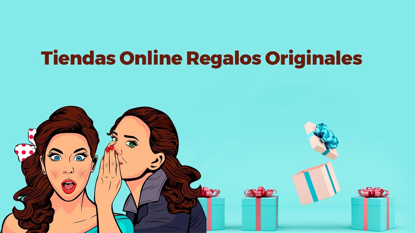 Mejores Tiendas Online Para Comprar Regalos Originales