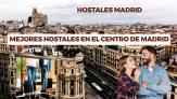 Mejores hostales baratos en el centro de Madrid